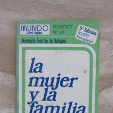 Libros de segunda mano: FOLLETOS MUNDO CRISTIANO Nº 63 LA MUJER Y LA FAMILIA. JOSEMARIA ESCRIVA DE BALAGUER. Lote 165459350