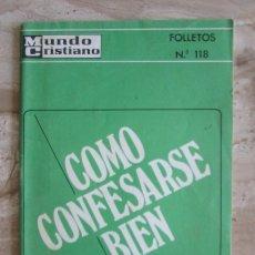 Libros de segunda mano: FOLLETOS MUNDO CRISTIANO Nº 118 COMO CONFESARSE BIEN. Lote 182455112