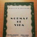 Libros de segunda mano: NORMAS DE VIDA (ROLLIN H. WALKER). Lote 165493566