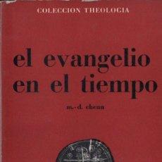Libros de segunda mano: CHENU : EL EVANGELIO EN EL TIEMPO (ESTELA, 1966). Lote 165517866