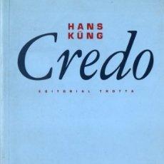 Libros de segunda mano: HANS KUNG : CREDO (TROTTA, 1994). Lote 165518938