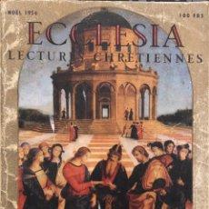 Libros de segunda mano: ECCLESIA. LECTURES CHRETIENNES. NÖEL. PARIS, 1956. PAGINAS 167. MEDIDAS APROX. 18.5 X 13 CM.EN LATIN. Lote 165524870