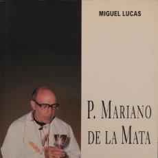 Libros de segunda mano: P. MARIANO DE LA MATA. MIGUEL LUCAS. EL MENSAJERO DEL AMOR. SAO PAULO, 1996.. Lote 165525030