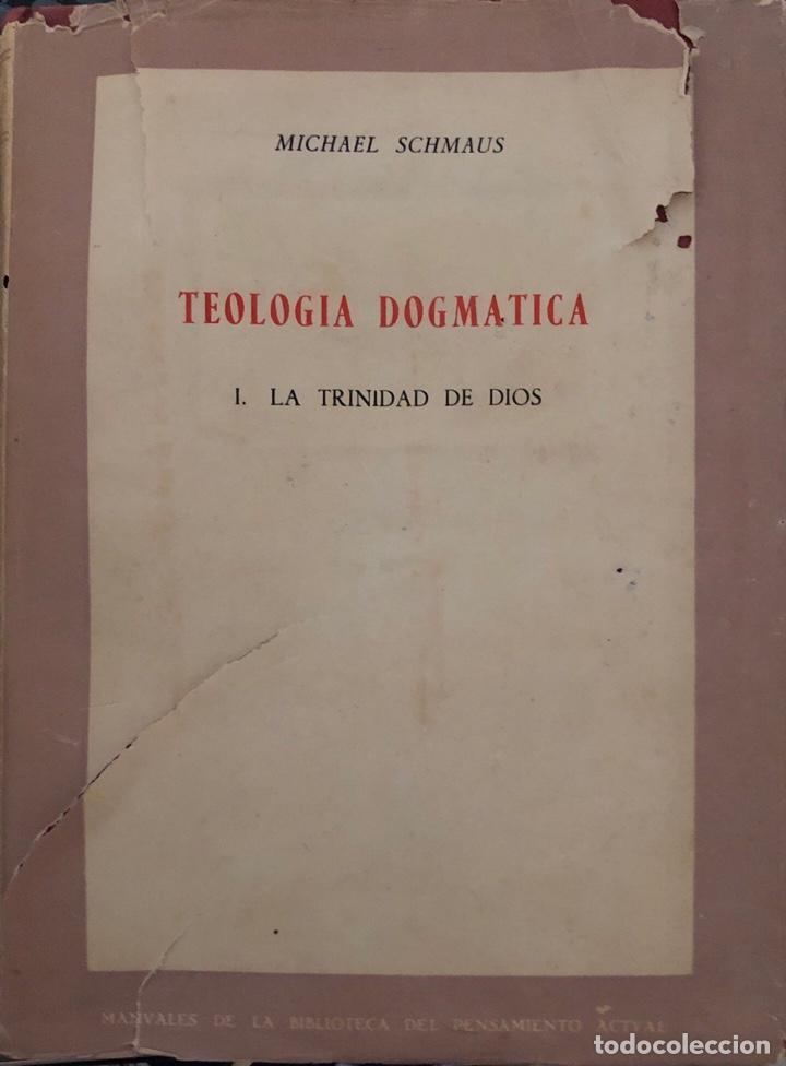 TEOLOGIA DOGMATICA. I. LA TRINIDAD DE DIOS. MICHAEL SCHMAUS. EDICIONES RIALP. MADRID, 1960 (Libros de Segunda Mano - Religión)