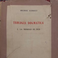 Libros de segunda mano: TEOLOGIA DOGMATICA. I. LA TRINIDAD DE DIOS. MICHAEL SCHMAUS. EDICIONES RIALP. MADRID, 1960. Lote 165525742