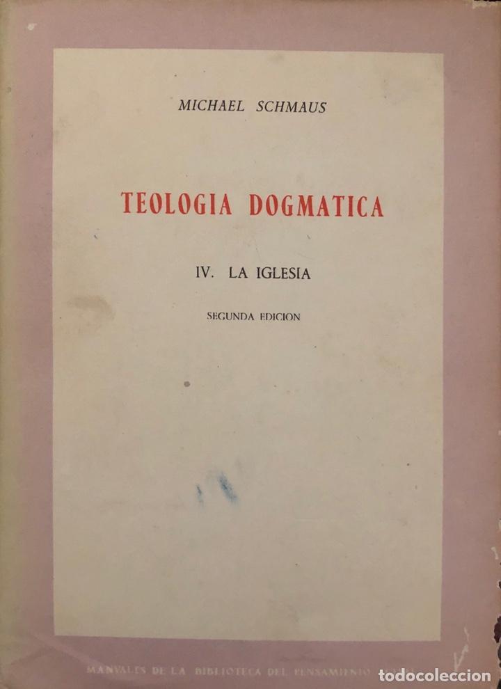 TEOLOGIA DOGMATICA. IV. LA IGLESIA. MICHAEL SCHMAUS. EDICIONES RIALP. MADRID, 1962 (Libros de Segunda Mano - Religión)