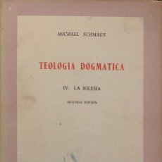 Libros de segunda mano: TEOLOGIA DOGMATICA. IV. LA IGLESIA. MICHAEL SCHMAUS. EDICIONES RIALP. MADRID, 1962. Lote 165525882