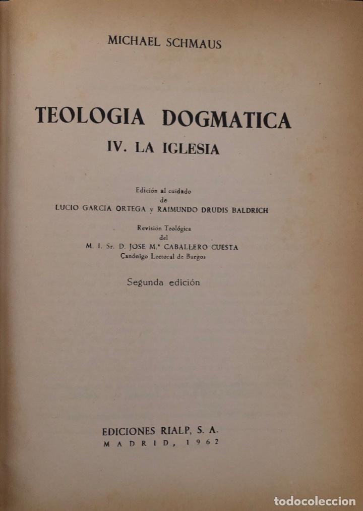 Libros de segunda mano: TEOLOGIA DOGMATICA. IV. LA IGLESIA. MICHAEL SCHMAUS. EDICIONES RIALP. MADRID, 1962 - Foto 2 - 165525882