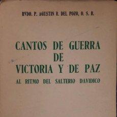 Libros de segunda mano: CANTOS DE GUERRA DE VICTORIA Y DE PAZ. AGUSTIN R. DEL POZO. EPESA. MADRID, 1946. INTONSO. Lote 165527250