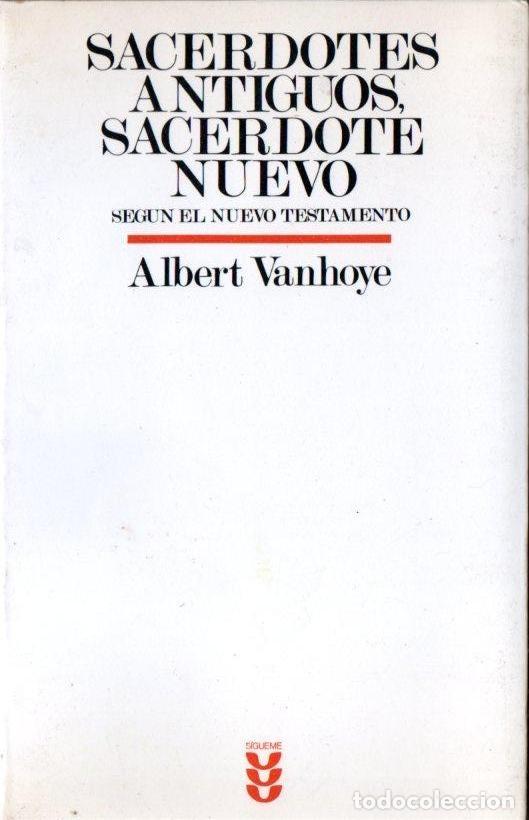 ALBERT VANHOYE : SACERDOTES ANTIGUOS, SACERDOTE NUEVO (SÍGUEME, 1992) (Libros de Segunda Mano - Religión)