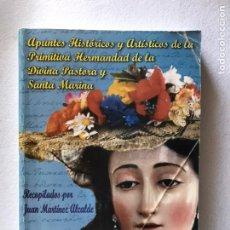 Libros de segunda mano: APUNTES HISTÓRICOS Y ARTÍSTICOS DE LA PRIMITIVA HERMANDAD DE LA DIVINA PASTORA Y SANTA MARINA. Lote 165645088