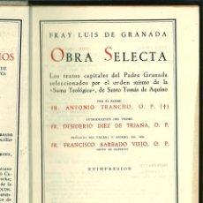 Libros de segunda mano: FRAY LUIS DE GRANADA. OBRA SELECTA. FR. ANTONIO TRANCHO, O.P.. Lote 165653822