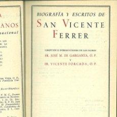 Libros de segunda mano: BIOGRAFÍA Y ESCRITOS DE SAN VICENTE FERRER. FR. M. DE GARGANTA, O.P. Y FR. VICENTE FORCADA, O.P.. Lote 165654270