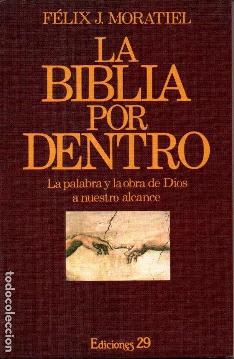 FÉLIX MORATIEL : LA BIBLIA POR DENTRO (EDICIONES 29, 1988) (Libros de Segunda Mano - Religión)