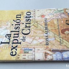 Libros de segunda mano: LA EXPULSION DE CRISTO/ ROSA ALBERON/ EDICIONES CRISTIANDAD/ / Z502. Lote 165716210
