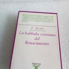 Libros de segunda mano: F. SECRET. LA KABBALA CRISTIANA DEL RENACIMIENTO. [CÁBALA]. Lote 165724942