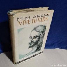 Libros de segunda mano: VIVE TU VIDA 1945 - M. M. ARAMI - 5A EDICIÓN ED. HERDER. Lote 165748678