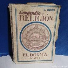 Libros de segunda mano: COMPENDIO DE CULTURA RELIGIOSA - TOMO I - ED. VERDAD, 1955 - DOGMA, LA MORAL Y VIDA SOBRENATURAL. Lote 165826414