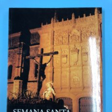 Libros de segunda mano: SEMANA SANTA SALMANTINA. HISTORIA Y VIDA ILUSTRADA. FRANCISCO JAVIER BLÁZQUEZ-LUIS MONZÓN. Lote 166125978
