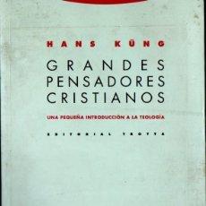 Libros de segunda mano: HANS KUNG : GRANDES PENSADORES CRISTIANOS (TROTTA, 1995). Lote 166220906