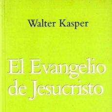 Libros de segunda mano: WALTER KASPER : EL EVANGELIO DE JESUCRISTO (SAL TERRAE, 2013). Lote 166221014
