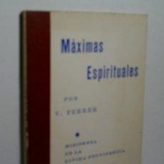 Libros de segunda mano: MÁXIMAS ESPIRITUALES. FERRER VICENTA. 1974. Lote 166300194