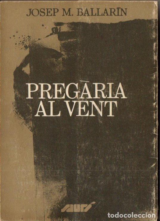 JOSEP M. BALLARIN : PREGÀRIA AL VENT (SAURÍ, 1978) (Libros de Segunda Mano - Religión)