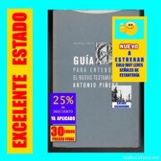 Libros de segunda mano: GUÍA PARA ENTENDER EL NUEVO TESTAMENTO - ANTONIO PIÑERO - EDITORIAL TROTTA - CRISTIANISMO - 30 EUROS. Lote 166130382