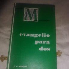 Libros de segunda mano: EVANGELIO PARA DOS. BIDAGOR-MARAÑÓN. 1965.. Lote 166608578