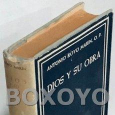 Libros de segunda mano: ROYO MARÍN, ANTONIO. DIOS Y SU OBRA. Lote 166816461