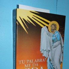 Libros de segunda mano: TU PALABRA ME DA VIDA. MARTINEZ GORGOJO, EDUARDO. ED. TRINITARIAS. CÓRDOBA 2006. Lote 166886524