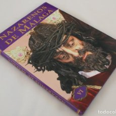Libros de segunda mano: NAZARENOS DE MALAGA, TOMO VOLUMEN VI SEMANA SANTA MALAGUEÑA Y PROVINCIA VEASE INDICE EN FOTOGRAFIA. Lote 166894004