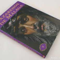 Libros de segunda mano: NAZARENOS DE MALAGA, TOMO VOLUMEN V - SEMANA SANTA MALAGUEÑA Y PROVINCIA VEASE INDICE EN FOTOGRAFIA . Lote 166894252