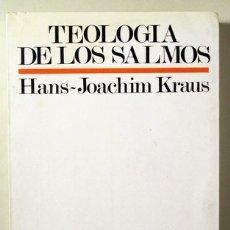 Libros de segunda mano: KRAUS, HANS-JOACHIM - TEOLOGIA DE LOS SALMOS - SALAMANCA 1985. Lote 178079907