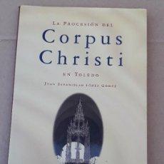 Libros de segunda mano: CORPUS CHRISTI EN TOLEDO.. Lote 167015580