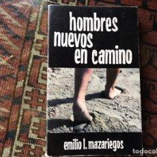 Libros de segunda mano: HOMBRES NUEVOS EN CAMINO. EMILIO I. MAZARIEGOS. Lote 167152121
