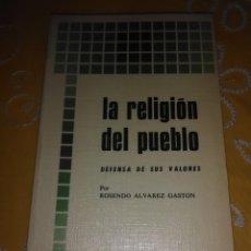 Libros de segunda mano: LA RELIGIÓN DEL PUEBLO. R. ÁLVAREZ GASTÓN. BAC POPULAR, N 2. 1976.. Lote 167185900