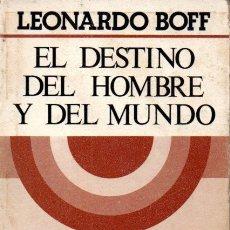 Libros de segunda mano: LEONARDO BOFF : EL DESTINO DEL HOMBRE Y DEL MUNDO (SAL TERRAE, 1980). Lote 167447812
