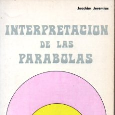 Libros de segunda mano: JOACHIM JEREMÍAS : INTERPRETACIÓN DE LAS PARÁBOLAS (VERBO DIVINO, 1971). Lote 167449160