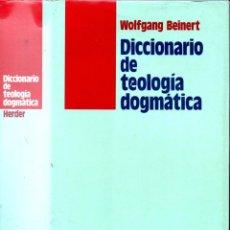 Libros de segunda mano: BEINERT : DICCIONARIO DE TEOLOGÍA DOGMÁTICA (HERDER, 1990) . Lote 167532888