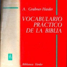 Libros de segunda mano: GRABNER HAIDER : DICCIONARIO PRÁCTICO DE LA BIBLIA (HERDER, 1975). Lote 167535460