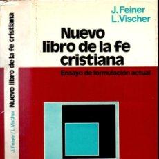Libros de segunda mano: FEINER / VISCHER : NUEVO LIBRO DE LA FE CRISTIANA (HERDER, 1977). Lote 167535672