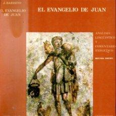 Libros de segunda mano: MATEOS / BARRETO : EL EVANGELIO DE JUAN (CRISTIANDAD, 1982). Lote 167535952