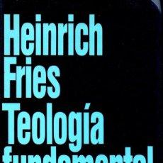 Libros de segunda mano: HEINRICH FRIES : TEOLOGÍA FUNDAMENTAL (HERDER, 1987). Lote 167536264