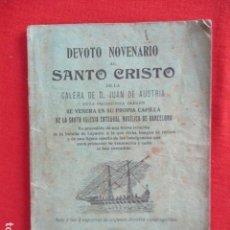 Libros de segunda mano: DEVOTO NOVENARIO SANTO CRISTO DE LEPANTO GALERA DE D.JUAN DE AUSTRIA IMPRENTA BADIA, BARCELONA, 1908. Lote 167642072