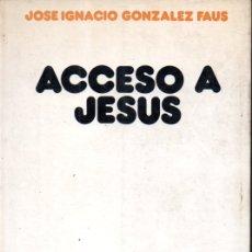 Libros de segunda mano: GONZALEZ FAUS : ACCESO A JESÚS (SÍGUEME, 1979) . Lote 167825868