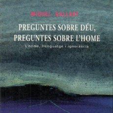Libros de segunda mano: GALLART: PREGUNTES SOBRE DÉU, PREGUNTES SOBRE L'HOME (ABADIA DE MONTSERRAT, 1999) CATALÀ. Lote 167828880