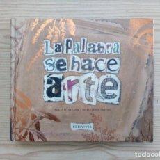 Libros de segunda mano: LA PALABRA SE HACE ARTE - BIBLIA ILUSTRADA - EDELVIVES. Lote 167881684