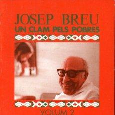 Libros de segunda mano: JOSEP BREU UN CLAM PELS POBRES VOLUM 2 (1991) CATALÀ. Lote 167938196