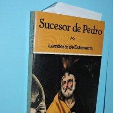 Libros de segunda mano: SUCESOR DE PEDRO: EL OFICIO DE PAPA. DE ECHEVARRIA, LAMBERTO. ED. BIBLIOTECA DE AUTORES CRISTIANOS. . Lote 168023928